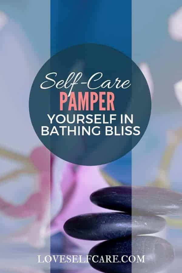 Try these 10 Secrets to create the perfect bath to pamper yourself at the end of a long day. #selfcare #relax https://loveselfcare.com/pamper-yourself-perfect-bath/